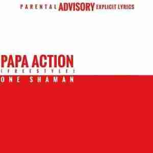 One Shaman - Papa Action (Freestyle)